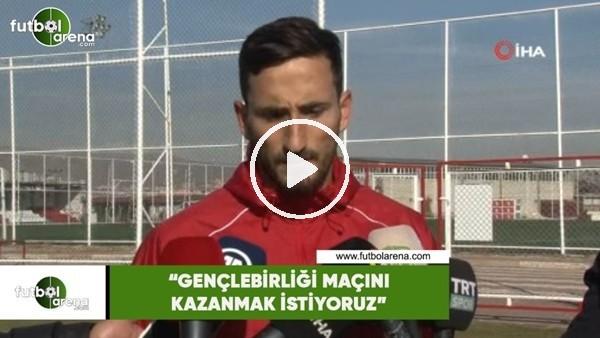 """Erdoğan Yeşilyurt: """"Gençlerbirliği maçını kazanmak istiyoruz"""""""