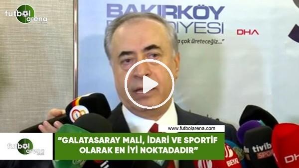 """Mustafa Cengiz: """"Galatasaray mali, idari ve sportif olarak en iyi noktadadır"""""""