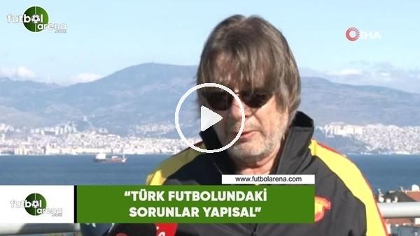 """'Mehmet Sepil: """"Türk futbolundaki sorunlar yapısal"""""""