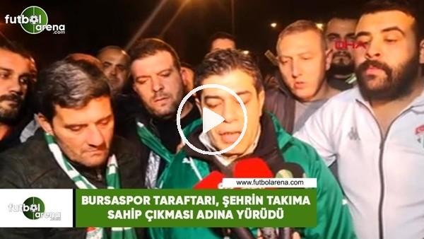 'Bursaspor taraftarı, şehrin takıma sahip çıkması adına yürüdü