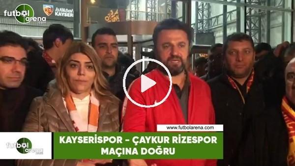 'Kayserispor - Çaykur Rizespor maçına doğru