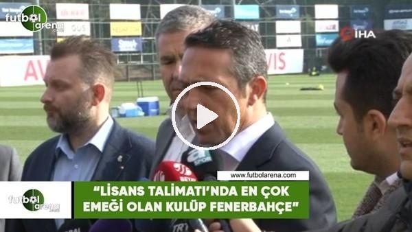 """'Ali Koç: """"Lisans Talimatı'nda en çok emeği olan kulüp Fenerbahçe"""""""