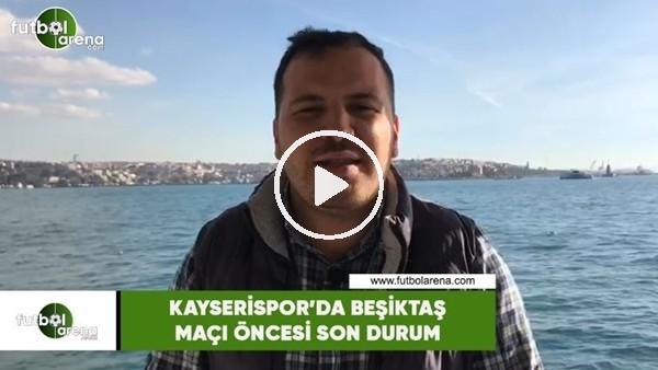 Kayserispor'da Beşiktaş maçı öncesi son durum