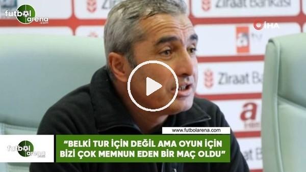 """Mustafa Sarıgül : """"Belki tur için değil ama oyun için bizi çok memnun eden bir maç oldu"""""""