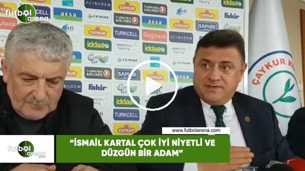 """Hasan Kartal: """"İsmail Kartal iyi niyetli ve düzgün bir adam"""""""