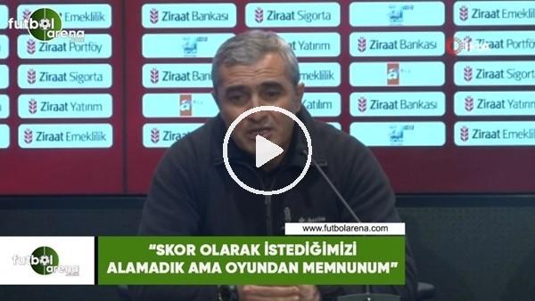 """Mustafa Sarıgül: """"Skor olarak istediğimizi alamadık ama oyundan memnunum"""""""