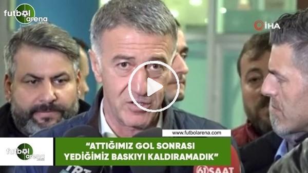 """'Ahmet Ağaoğlu: """"Attığımız gol sonrası yediğimiz baskıyı kaldıramadık"""""""