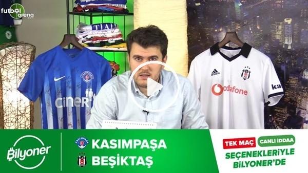 'Kasımpaşa - Beşiktaş maçı Bilyoner'de!