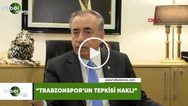 "'Mustafa Cengiz: ""Trabzonspor'un tepkisi haklı"""