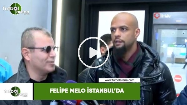"""'Felipe Melo: """"Çay getirin kardeşim"""""""