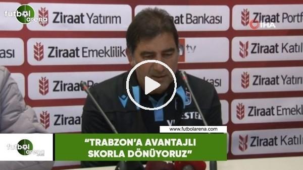 """'Ünal Karaman: """"Trabzon'a avantajlı skorla dönüyoruz"""""""