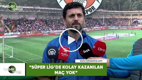 """'Erol Bulut: """"Süper Lig'de kolay kazanılan maç yok"""""""