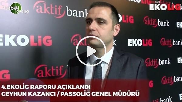 """'Ceyhun Kazancı: """"4 büyüklerin taraftarlarının yüzde 30'u mobil girişle maçlara giriyor"""""""
