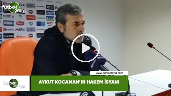Aykut Kocaman'ın hakem isyanı
