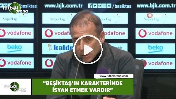 """'Abdullah Avcı: """"Beşiktaş'ın karakterinde isyan etmek vardır"""""""