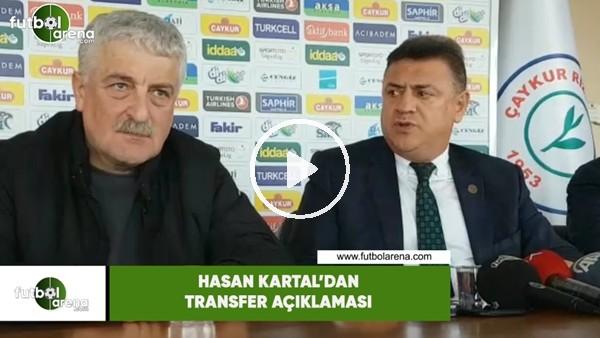 Hasan Kartal'dan transfer açıklaması