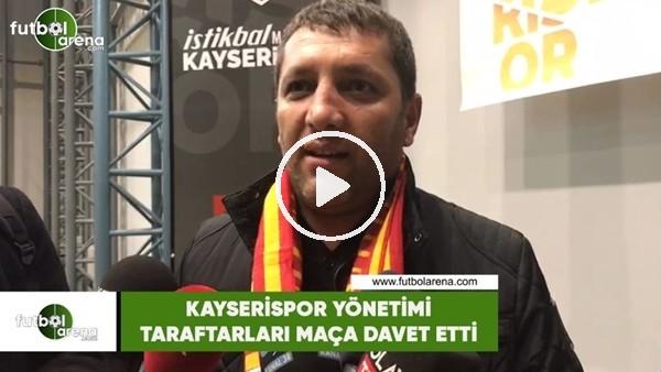 'Kayserispor Yönetimi taraftarları maça davet etti