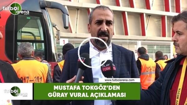 'Mustafa Tokgöz'den Güray Vural açıklaması