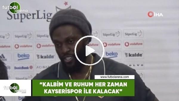 """'Adebayor: """"Kalbim ve ruhum her zaman Kayserispor ile kalacak"""""""