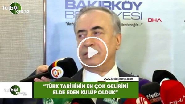 """Mustafa Cengiz: """"Türk futbol tarihinin en çok gelirini elde eden kulüp olduk"""""""