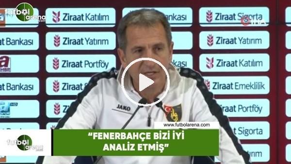 "'Tamer Avcı: ""Fenerbahçe bizi iyi analiz etmiş"""