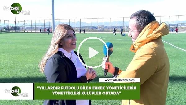 """'Berna Gözbaşı: """"Yıllardır futbolu bilen erkek yöneticilerin yönettikleri kulüpler ortada"""""""