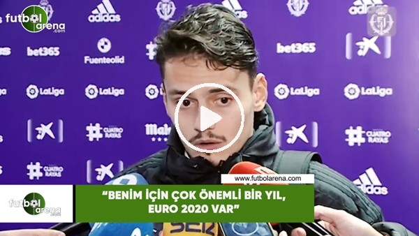 """Enes Ünal:""""Benim için çok önemli bir yıl. EURO 2020 var"""""""