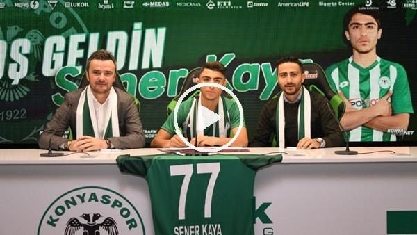 'Konyaspor, Şener Kaya ile sözleşme imzaladı