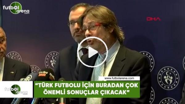 """'Mehmet Sepil: """"Türk futbolu için buradan çok önemli sonuçlar çıkacak"""""""