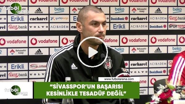 """Burak Yılmaz: """"Sivasspor'un başarısı kesinlikle tesadüf değil"""""""