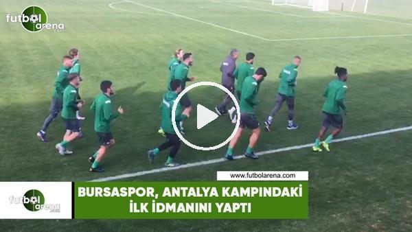 'Bursaspor, Antalya kampındaki ilk idmanını yaptı