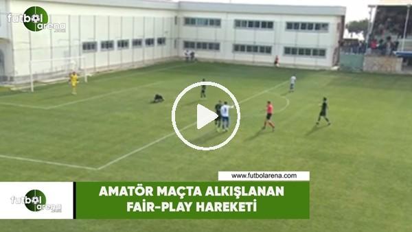 Amatör maçta alkışlanan fair-play hareketi