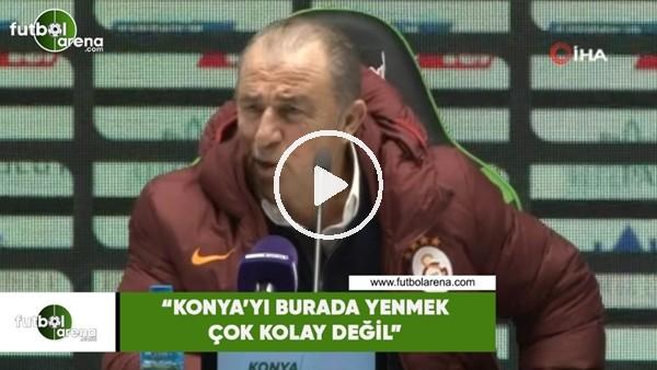 """'Fatih Terim: """"Konya'yı burada yenmek çok kolay değil"""""""
