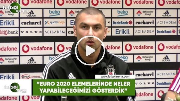 """Burak Yılmaz: """"EURO 2020 elemelerinde neler yapabileceğimizi gösterdik"""""""