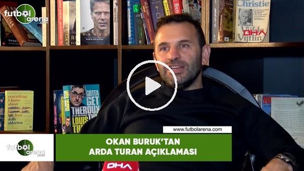 'Okan Buruk'tan Arda Turan açklaması