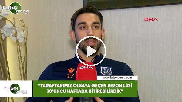 """'İrfan Can Kahveci: """"Taraftarımız olsaydı geçen sezon ligi 30'uncu haftada bitirebilirdik"""""""