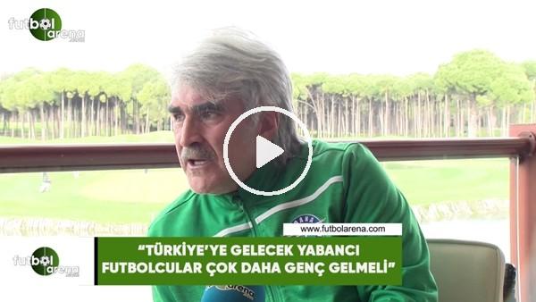 """'Uğur Tütüneker: """"Türkiye'ye gelecek yabancı futbolcular çok daha genç gelmeli"""""""""""