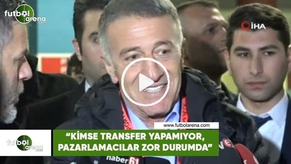 """'Ahmet AğAoğlu: """"Kimse transfer yapamıyor, pazarlamacılar zor durumda"""""""