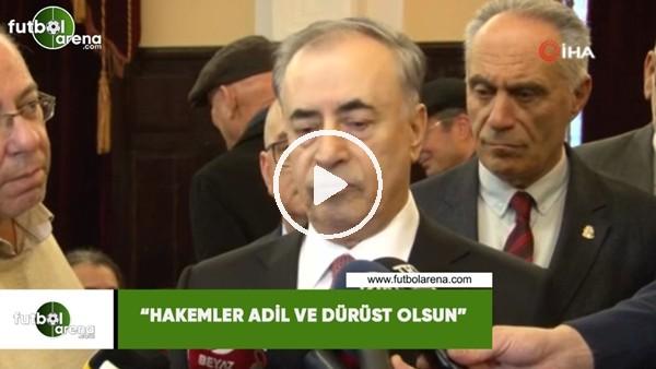 """'Mustafa Cengiz: """"Hakemler adil ve dürüst olsun"""""""