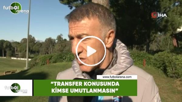 """'Ahmet Ağaoğlu: """"Transfer konusunda kimse umutlanmasın"""""""
