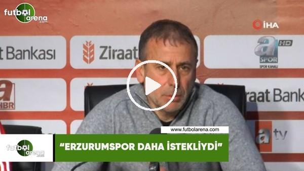 """'Abdullah Avcı: """"Erzurumspor daha istekliydi"""""""