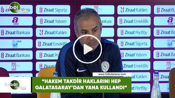 """'İsmail Kartal: """"Hakem takdir haklarını hep Galatasaray'dan yana kullandı"""""""