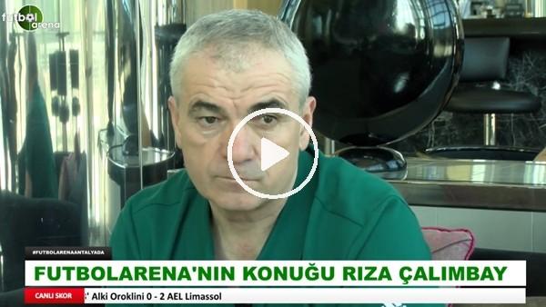 """Rıza Çalımbay: """"Beşiktaş'ın yeri ben de ayrı, bir gün fırsat olurasa belki"""""""