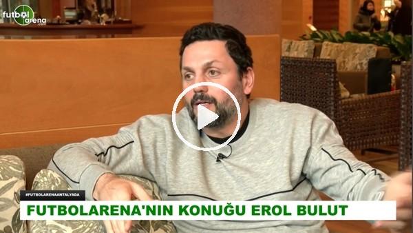 """Erol Bulut: """"Türkiye'ye gelen futbolcular ligimizin kalitesini düşük görüyor"""""""