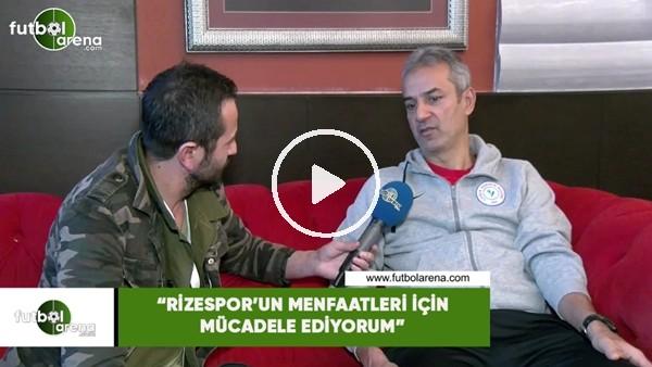 """İsmail Kartal: """"Rizespor'un menfaatleri için mücadele ediyorum"""""""
