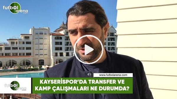 'Bülent Bölükbaşı | Kayserispor'da transfer ve kamp çalışmaları ne durumda?