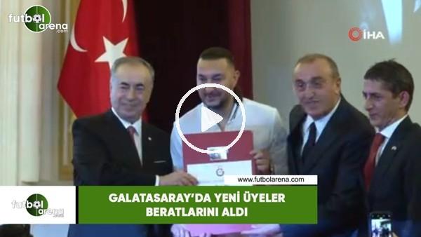 'Galatasaray'da yeni üyeler beratlarını aldı
