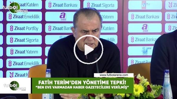 """'Fatih Terim'den yönetime tepki! """"Ben eve varmadan haber gazetecilere verilmiş"""""""