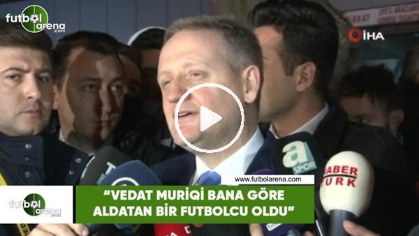 """'Göksel Gümüşdağ: """"Vedat Muriqi bana göre aldatan bir futbolcu oldu"""""""