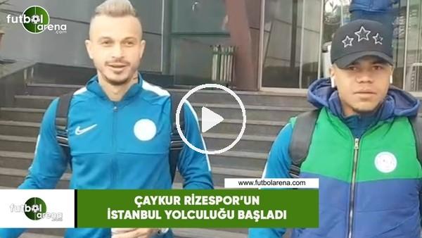 'Çaykur Rizespor'un İstanbul yolculuğu başladı
